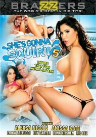 Shes Gonna Squirt 5:  Shes Gonna Squirt 5 Porn Video