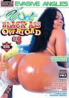 Wet Black Ass Overload #3 Porn Video