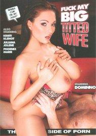 Fuck My Big Titted Wife:  Fuck My Big Titted Wife Porn Video