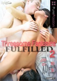 Threesome Fantasies Fulfilled 2:  Threesome Fantasies Fulfilled 2 Porn Video