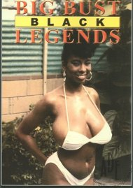 Big Bust Black Legends Porn Video