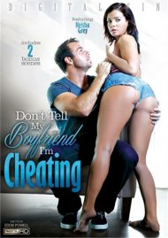 Don't Tell My Boyfriend I'm Cheating