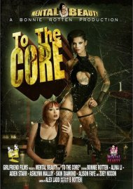 To The Core:  To The Core Porn Video
