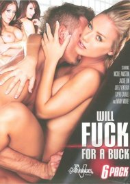 Will Fuck For A Buck 6 Pack:  Will Fuck For A Buck 6 Pack Porn Video