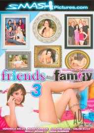 Friends And Family 3:  Friends And Family 3 Porn Video