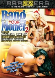 Im Gonna Bang Your Mother #2:  Im Gonna Bang Your Mother #2 Porn Video