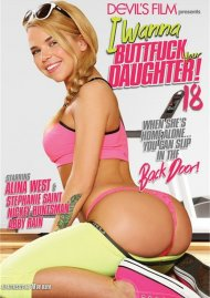 I Wanna Buttfuck Your Daughter 18 Porn Video