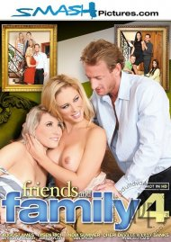 Friends And Family 4:  Friends And Family 4 Porn Video