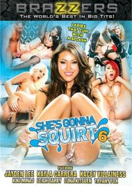 Shes Gonna Squirt 6:  Shes Gonna Squirt 6 Porn Video