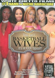 This Isnt Basketball Wives...Its A XXX Spoof!:  This Isnt Basketball Wives...Its A XXX Spoof! Porn Video