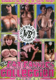 Fat Fannies Collection Vol. 1, The:  Fat Fannies Collection Vol. 1, The Porn Video