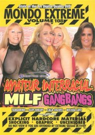 Buy Mondo Extreme 108: Amateur Interracial MILF Gangbangs
