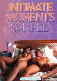Intimate Moments Shared:  Intimate Moments Shared Porn Video