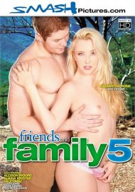 Friends And Family 5:  Friends And Family 5 Porn Video