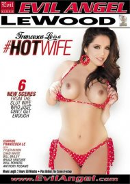 Francesca Le Is A #Hotwife