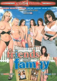 Friends and Family:  Friends and Family Porn Video