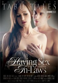 Having Sex With The In-Laws:  Having Sex With The In-Laws Porn Video