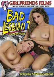 Bad Lesbian 7: Eliminations